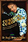 Curious & curiouser : burping cows, bending spoons, beer goggles & other scintillating scientific stories- / Karl Kruszelnicki