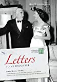 Letters to my daughter : Robert Menzies, letters, 1955-1975 / [Robert Menzies] ; edited by Heather Henderson