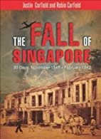 The Fall of Singapore: 90 Days: November…