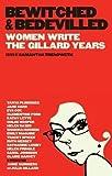 Bewitched & bedevilled : women write the Gillard years / edited by Samantha Trenoweth