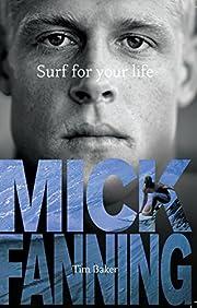 Surf for Your Life – tekijä: Mick Fanning