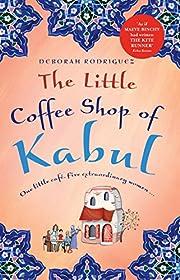 Little Coffee Shop of Kabul av Deborah…