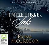 Indelible ink / Fiona McGregor