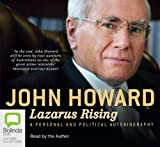 Lazarus rising [a personal and political autobiography] / John Howard