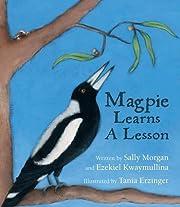 Magpie Learns a Lesson por Sally Morgan