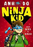 Ninja kid! / Anh Do ; Illustrated by Jeremy Ley