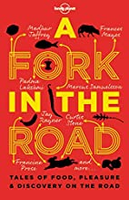 A Fork in the Road: Tales of Food, Pleasure…