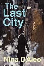 The Last City by Nina D'Aleo