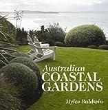 Australian coastal gardens / Myles Baldwin, photography by Sue Stubbs