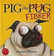 Pig the Fibber af Aaron Blabey