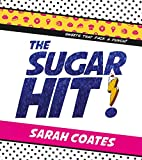 The Sugar Hit!: Sweets That Pack a Punch! by…