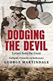 Dodging the devil : letters from the front / George Martindale ; commentary by Nicolas Dean Brodie