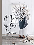 A Tree in the House: Flowers for your Home,…