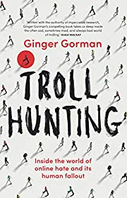 Troll Hunting: Inside the World of Online…