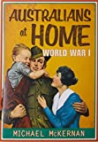 Australians at home : World War 1 / Michael McKernan