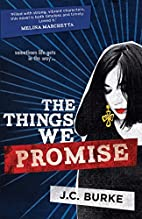The Things We Promise by J.C. Burke