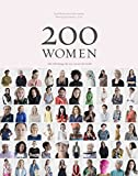 200 women : who will change the way you see the world / created by Geoff Blackwell and Ruth Hobday ; [introduction by]: Geoff Blackwell and Ruth Hobday ; photography, Kieran E. Scott ; interviewers: Geoff Blackwell, Ruth Hobday,  Kieran E. Scott, Sharon Gelman, Marianne Lessandro, Elizabeth Sandmann and Tam West