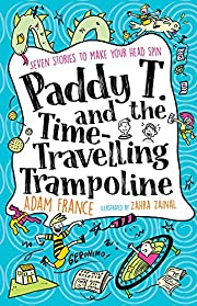 Paddy T and the Time-travelling Trampoline…
