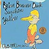 Brian Banana Duck Sunshine Yellow / Chris McKimmie