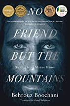 No Friend But the Mountains: Writing from…