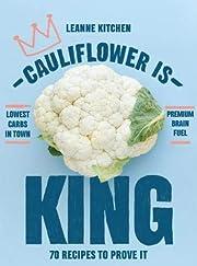 Cauliflower is King: 70 recipes that prove…