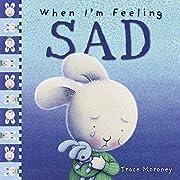 When I'm Feeling Sad (The Feelings…