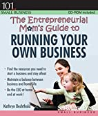 The Entrepreneurial Mom's Guide to…