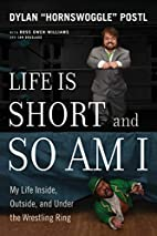 Life Is Short and So Am I: My Life Inside,…
