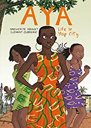 Aya: Life in Yop City by Marguerite Abouet