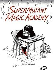 SuperMutant Magic Academy de Jillian Tamaki
