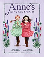 Anne's Kindred Spirits: Inspired by…