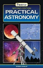 Practical astronomy de Storm Dunlop
