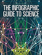 The Infographic Guide to Science by Tom…