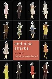 And Also Sharks de Jessica Westhead
