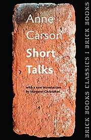 Short Talks av Anne Carson