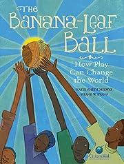 The Banana-Leaf Ball: How Play Can Change…