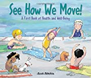 See How We Move!: A First Book of Health and…