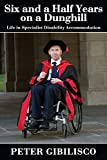 Six and a half years on a dunghill : life in specialist disability accommodation / by Peter Gibilisco ; foreword by Bruce C. Wearne