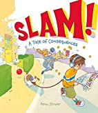 Slam!: A Tale of Consequences by Adam Stower