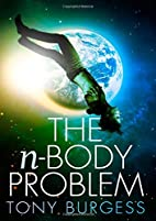 The n-Body Problem by Tony Burgess