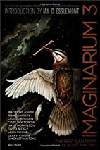 Imaginarium 3: The Best Canadian Speculative…