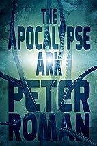 The Apocalypse Ark: Book Three of the Book…