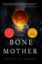The Bone Mother by David Demchuk