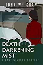 Death in a Darkening Mist by Iona Whishaw