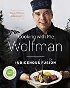Cooking with the Wolfman: Indigenous Fusion…