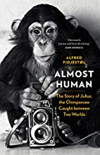 Almost Human: The Story of Julius, the…
