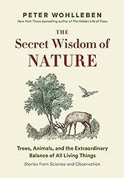 The Secret Wisdom of Nature: Trees, Animals,…
