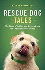 Rescue Dog Tales: The Story of Arthur and…