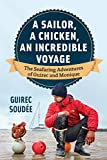 A Sailor, A Chicken, An Incredible Voyage: The Seafaring Adventures of Guirec and Monique