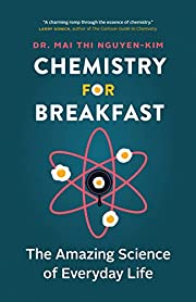 Chemistry for Breakfast: The Amazing Science…